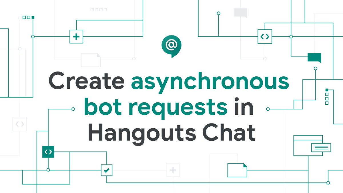 "G Suite Developers on Twitter: ""With asynchronous bot requests in  #HangoutsChat, you can do things like enable an internal service to message  you when a long-running job completes or when a server"