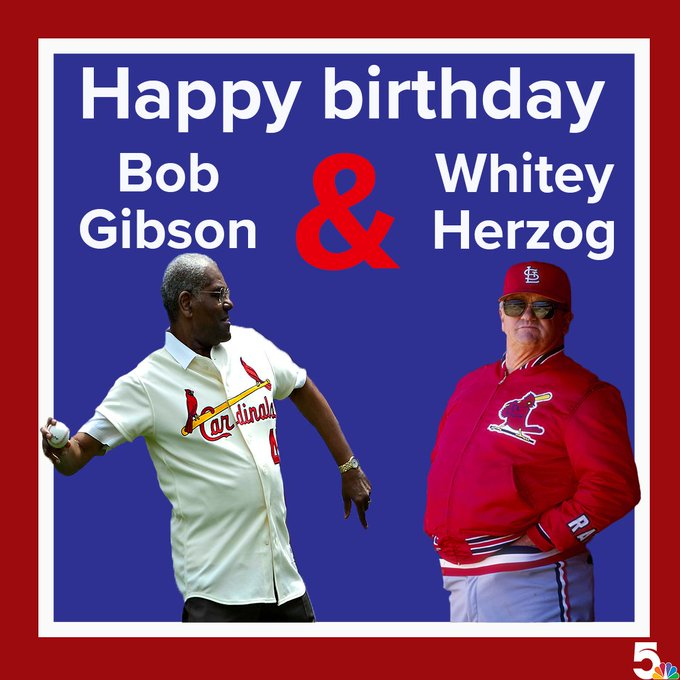 Two hall of famers, one birthday!  Happy birthday to legends Bob Gibson and Whitey Herzog!