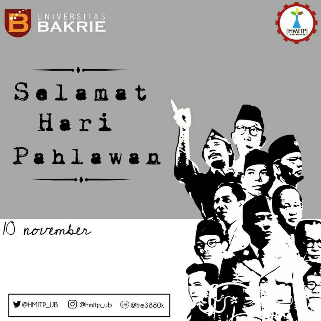 [Hari Pahlawan 10 November] Selama banteng-banteng Indonesia masih mempunyai darah merah yang dapat membuat secarik kain putih menjadi merah dan putih, selama itu kita tidak akan mau menyerah kepada siapapun juga -Bung Tomo  #HMITP_UB #UniversitasBakrie #HUMAS