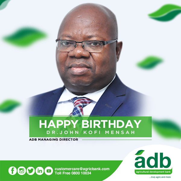 From all the staff of ADB, we say a HAPPY BIRTHDAY to our Managing Director. Dr. John Kofi Mensah.