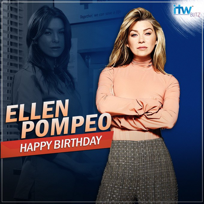 Wishing the infamous Dr. Grey Ellen Pompeo A very happy birthday!