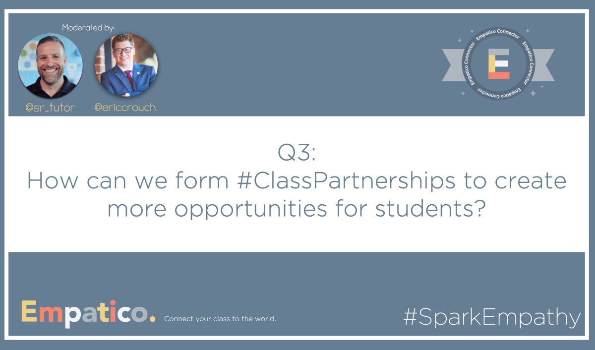 Q3: How can we form #ClassPartnerships to create more opportunities for students? #SparkEmpathy