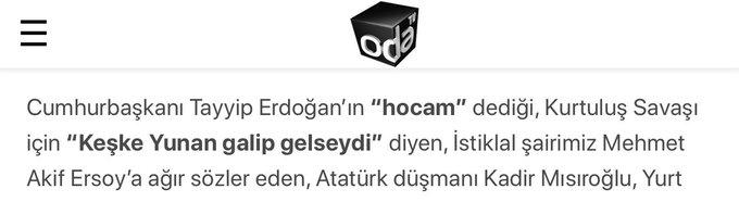 """Propaganda Silahı Odatv denen (...) sayfanın, Üstâdla ilgili haberlerde kullandığı sâbit giriş paragrafı: """"Cumhurbaşkanı Tayyip Erdoğan'ın 'hocam' dediği, Kurtuluş Savaşı için 'Keşke Yunan gâlip gelseydi' diyen, İstiklâl şâiri M.Âkif Ersoy'a ağır sözler eden, Atatürk düşmanı."""" Fotoğraf"""