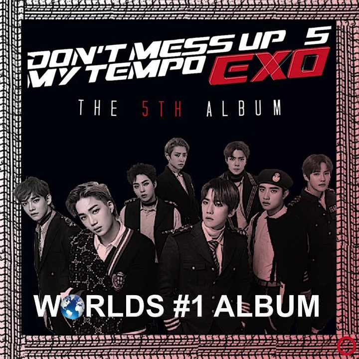 #Exo's #DONTMESSUPMYTEMPO is the World's Best-selling Album of the week!👏1⃣💰💿🌏🕺🕺🕺🕺🕺🕺🕺🕺🔥👑 https://t.co/vuAogGDgMU