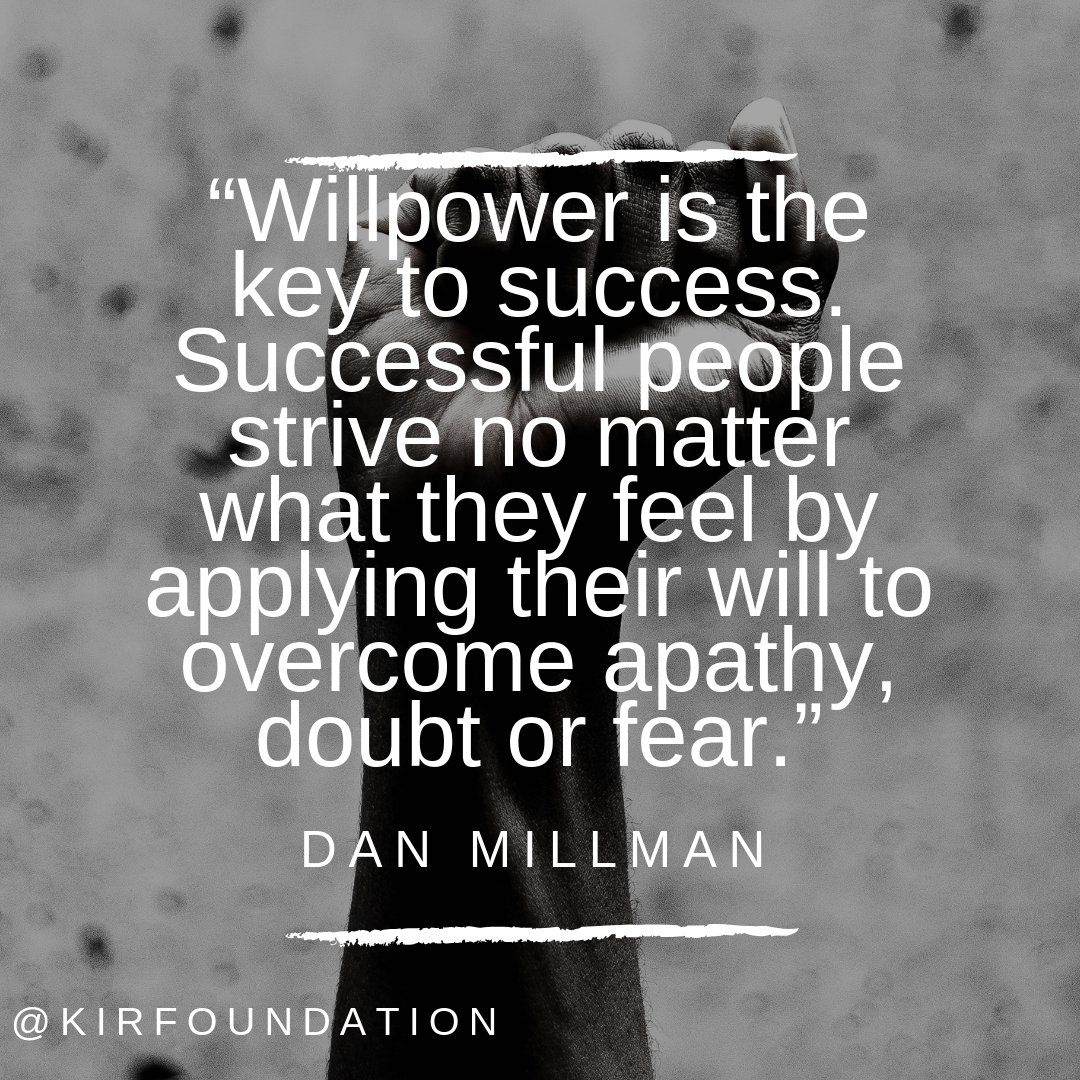 Kirfoundation On Twitter Willpower Is The Key To Success
