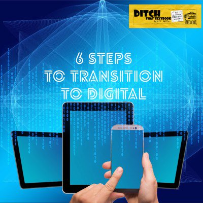 6 steps to transition to digital ditchthattextbook.com/2016/05/26/6-s… #ditchbook #edtech