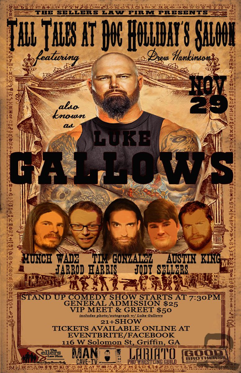THURSDAY: Comedians @TimothyGonzalez @aus10king @MrMunch247 @BiscuitBoner featuring @WWE superstar @LukeGallowsWWE in Griffin, Ga. at Doc Holliday's Saloon brought to you by @SellersLawFirm Reserve seating available @ eventbrite.com/e/tall-tales-a…