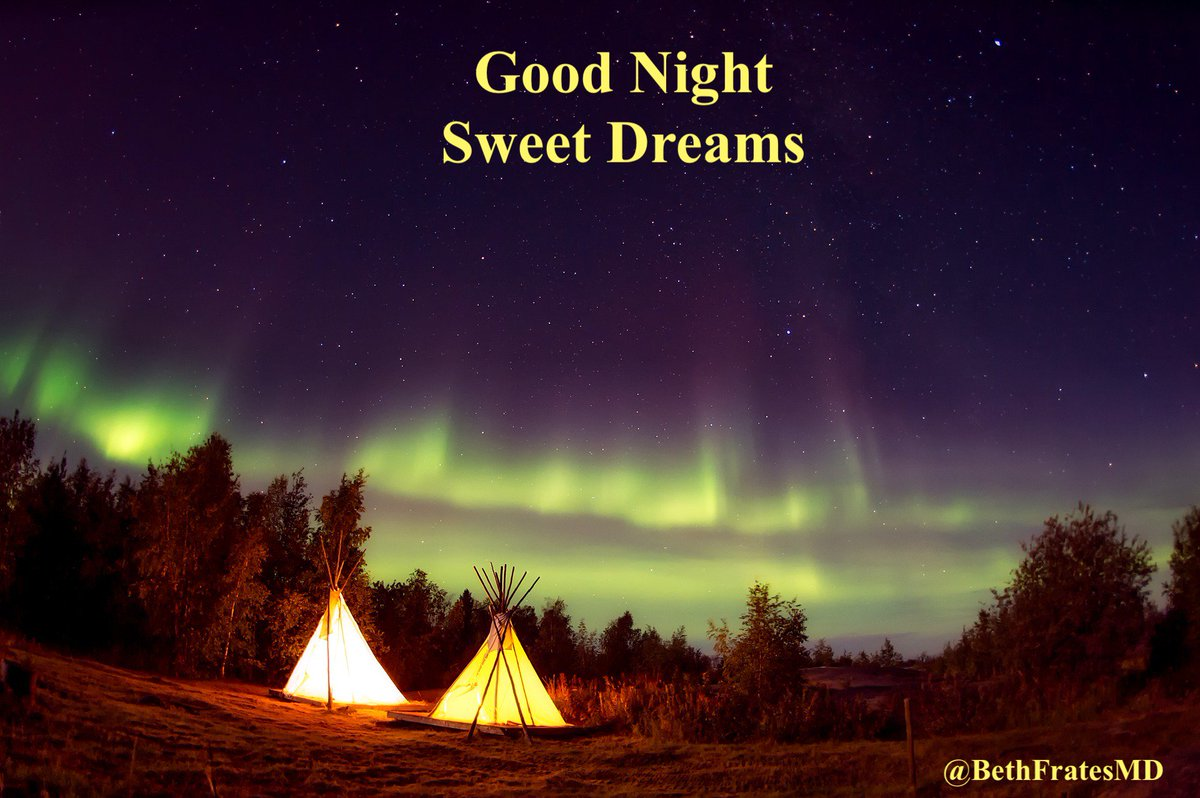 Beth Frates Md On Twitter Good Night Goodnight Goodnighttwitterworld Auroraborealis Camping Nightsky Awe