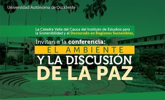 Conferencia 'El ambiente y la discusión de la paz' - UAO