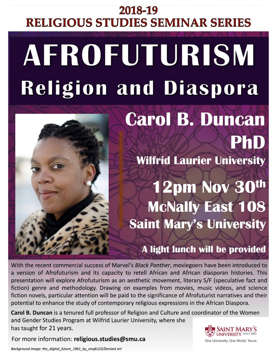 We are so excited about our upcoming seminar on Afrofuturism, Religion, and Diaspora - featuring Dr. Carol B. Duncan from @Laurier. Nov 30th, 12pm, ME 108. All are welcome! @smuhalifax @SMArts_SMU