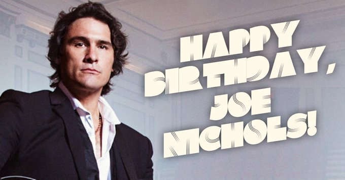 Happy Birthday to Joe Nichols! What s your favorite of his country hits?