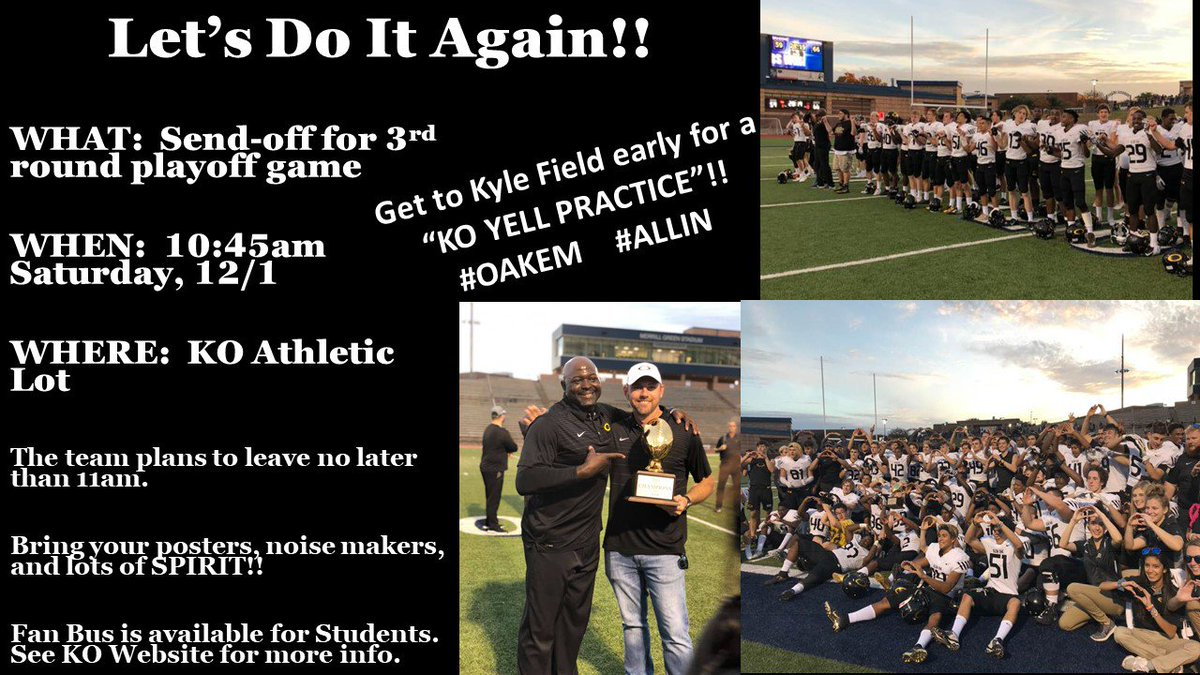 "Round 3, here we come!!!  Help send off our @KLEINOAKFB team this Saturday, and get to Kyle Field early for a KO ""Yell Practice""!!  A ""Fan Bus"" WILL be available.  See KO Website for more info.  #Oakem #ALLIN #momentsinklein"