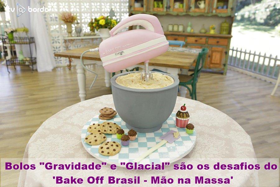 #BakeOffBrasil Latest News Trends Updates Images - tvabordo