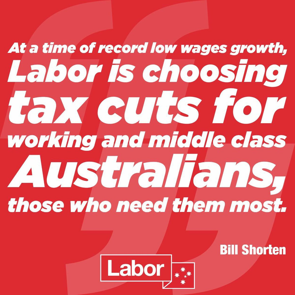 Only a Shorten Labor Government will deliver bigger, better and fairer tax cuts.