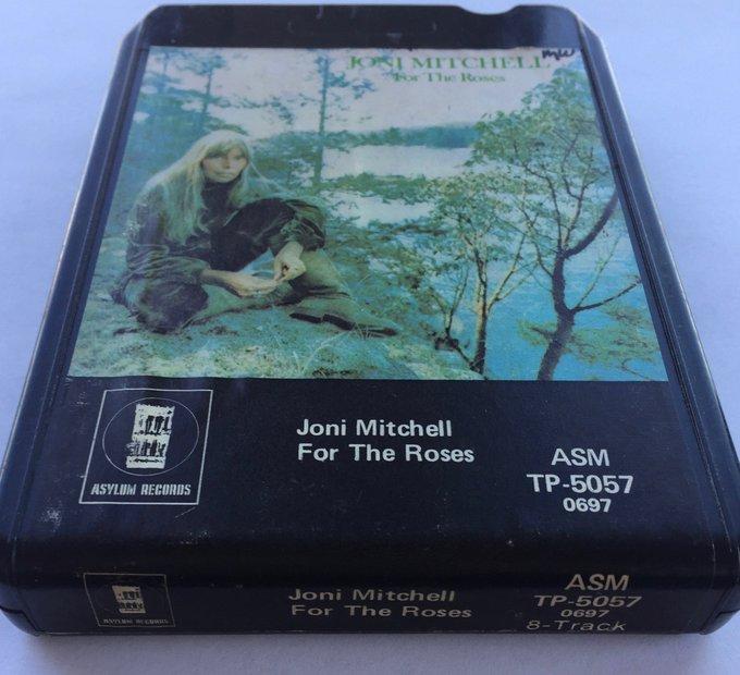 8-Trackin : Joni Mitchell, For The Roses (1972).  Happy belated birthday, Joni.