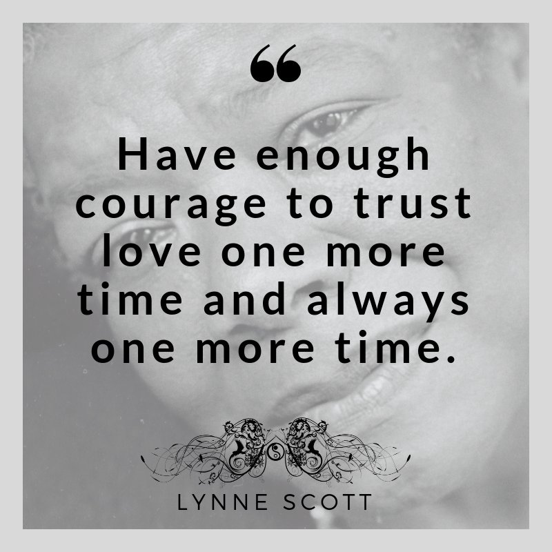 Lynne Scott On Twitter Thought For The Day Have Enough Courage