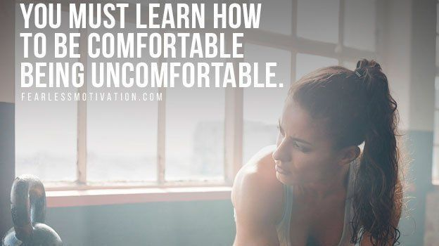 If you want success you better get comfortable being uncomfortable because you can only GROW and ACHIEVE through leaving your comfort zone.