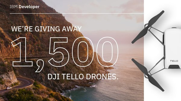 IBM Developer is launching a giveaway for developers. Enter to win one of 1500 DJI Tello drones, complete challenges, access open source patterns, and program a drone with the help of IBM coding experts. #IBMDroneDrop #drones https://t.co/6XkvbpRKpx
