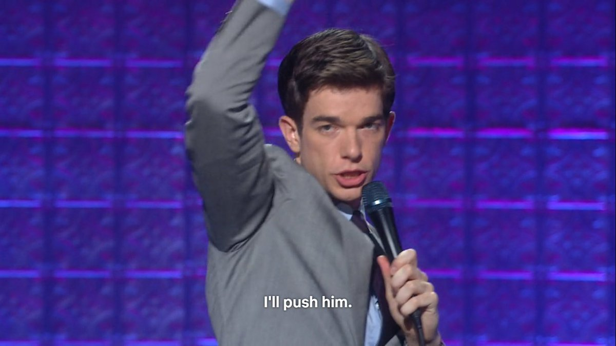 Image result for john mulaney push him
