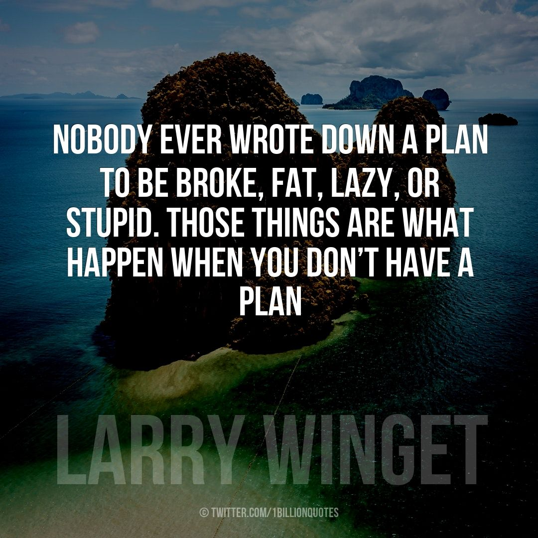 Nobody ever wrote down a #plan to be broke, fat, lazy, or stupid. Those things are what happen when you don't have a #plan #quotes  #quot... <br>http://pic.twitter.com/B5NdhakMzg