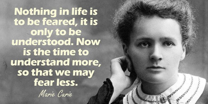 Nothing in life is to be feared, it is only to be understood. Now is the time to understand - Marie Curie #ThinkBigSundaywithMarsha #weekendwisdom Photo