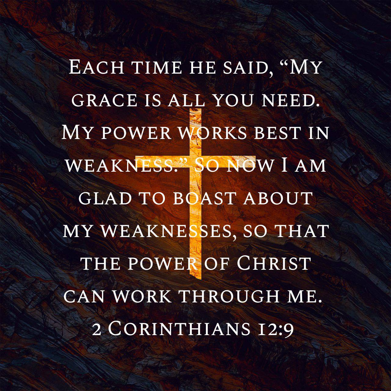 """Glenn W Hunter on Twitter: """"Each time he said, """"My grace is all you need. My power works best in weakness."""" So now I am glad to boast about my weaknesses, so"""