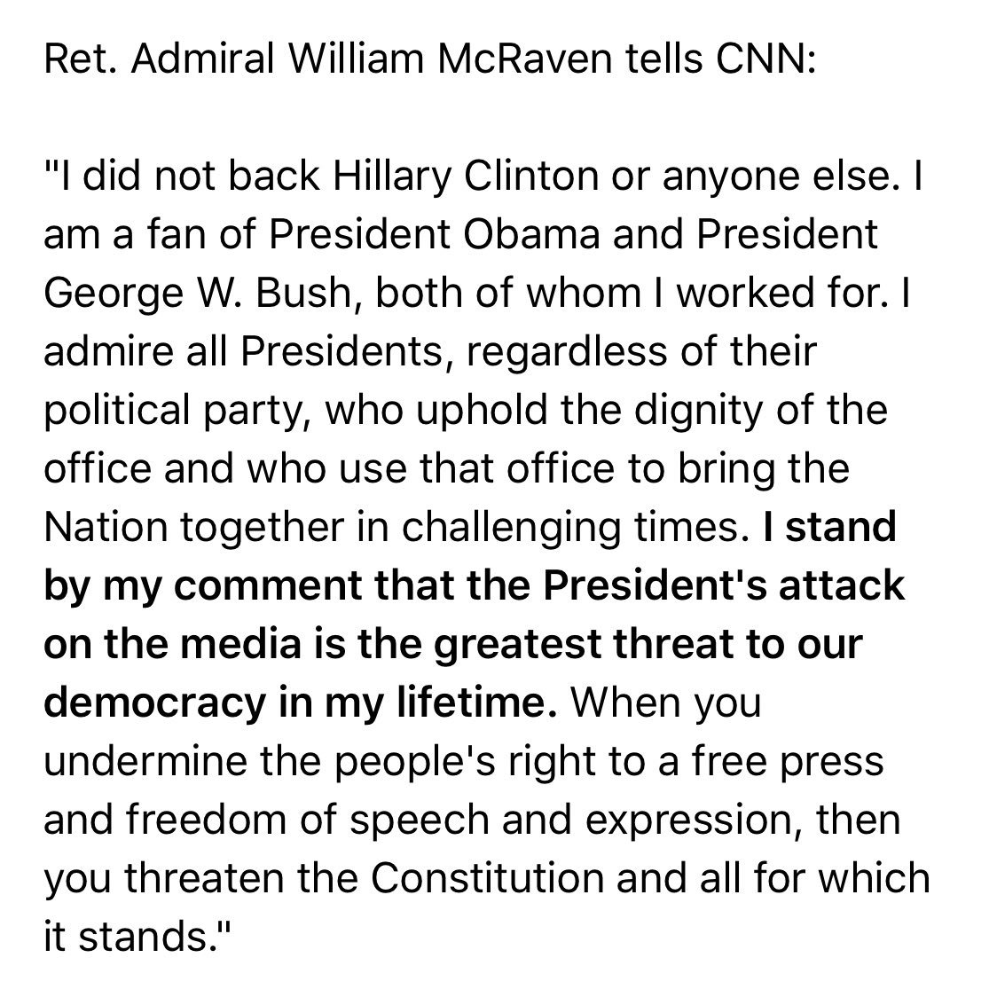 Via @jaketapper, Ret. Admiral William McRaven's response to Trump: 'I stand by my comment that the President's attack on the media is the greatest threat to our democracy in my lifetime.'