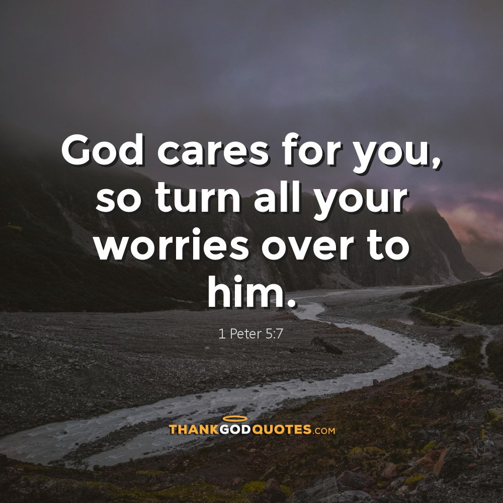 Thank God Quotes On Twitter God Cares For You So Turn All Your