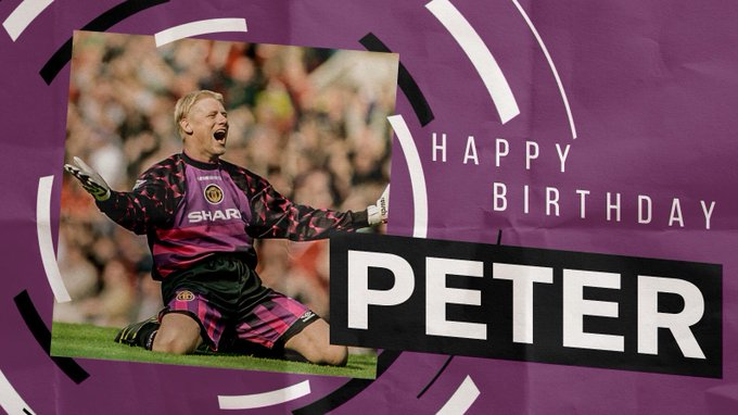 """Happy birthday Peter Schmeichel   \""""I don\t believe a better \keeper played the game\"""" - Sir Alex Ferguson"""