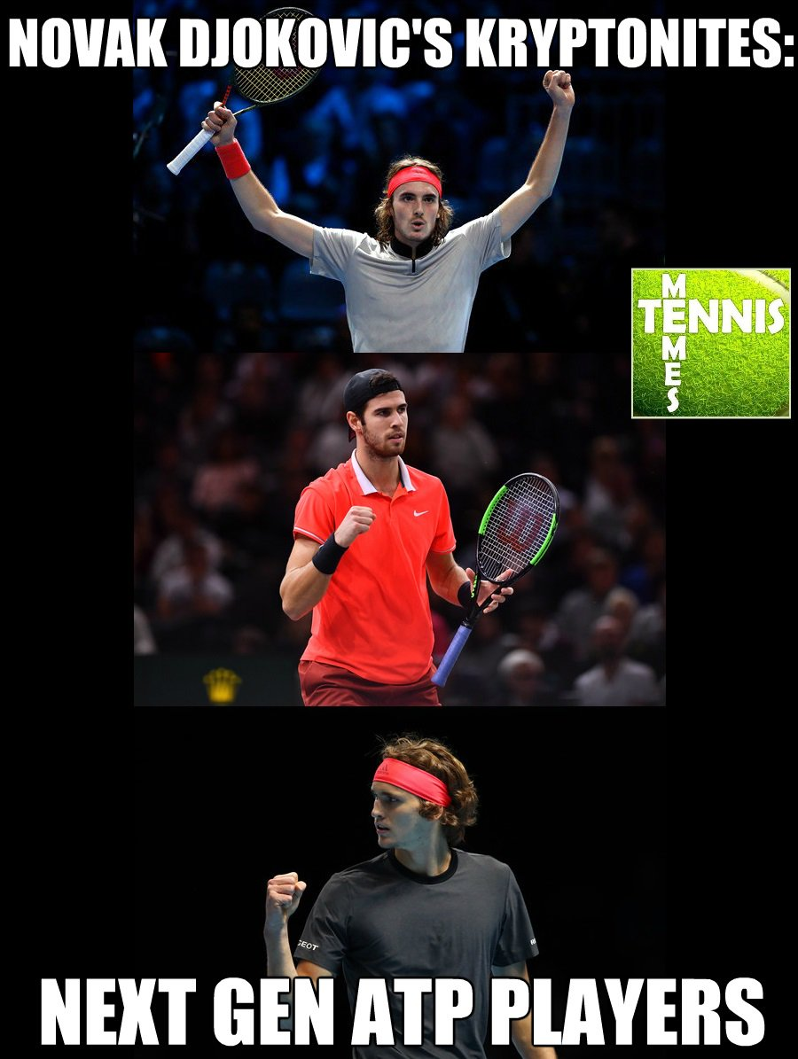 Tennis Memes On Twitter The Last Three Losses Of Novak Djokovic Came From The Next Gen Atp Players