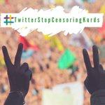 #TwitterStopCensoringKurds Twitter Photo