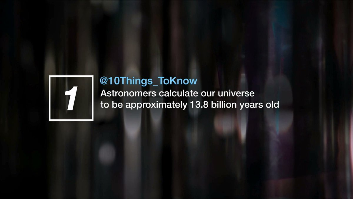Astronomers calculate our universe to be approximately 13.8 billion years' old #10ThingsToKnowAbout