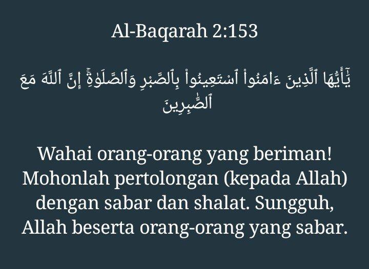 Al-Baqarah 2:153  Wahai orang-orang yang beriman! Mohonlah pertolongan (kepada Allah) dengan sabar dan shalat. Sungguh, Allah beserta orang-orang yang sabar.  #KunciAgarAllahSlaluBersamaKita