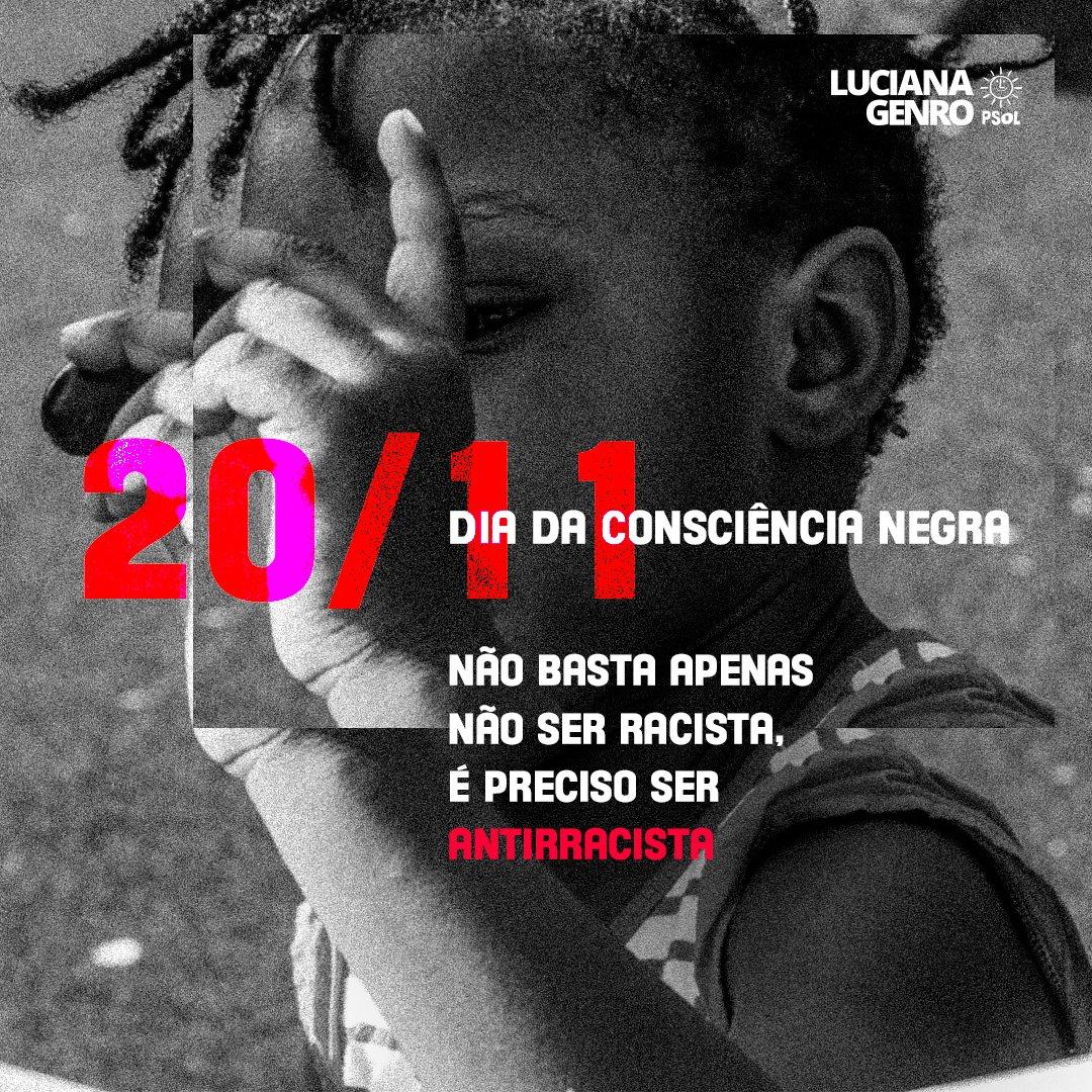 Luciana Genro On Twitter Neste Dia Da Consciência Negra Lembramos