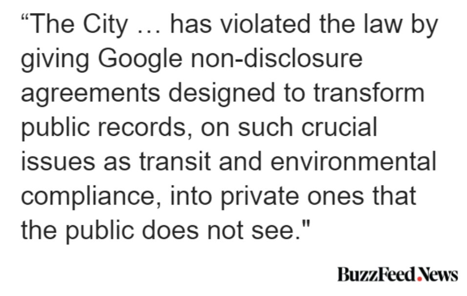 Advocates and news organizations are fighting these backdoor deals with lawsuits. In San Jose, Google has been negotiating to buy land from the city for a mega-campus. At least 18 city employees have signed NDAs with Google.  A lawsuit filed earlier this week reads: