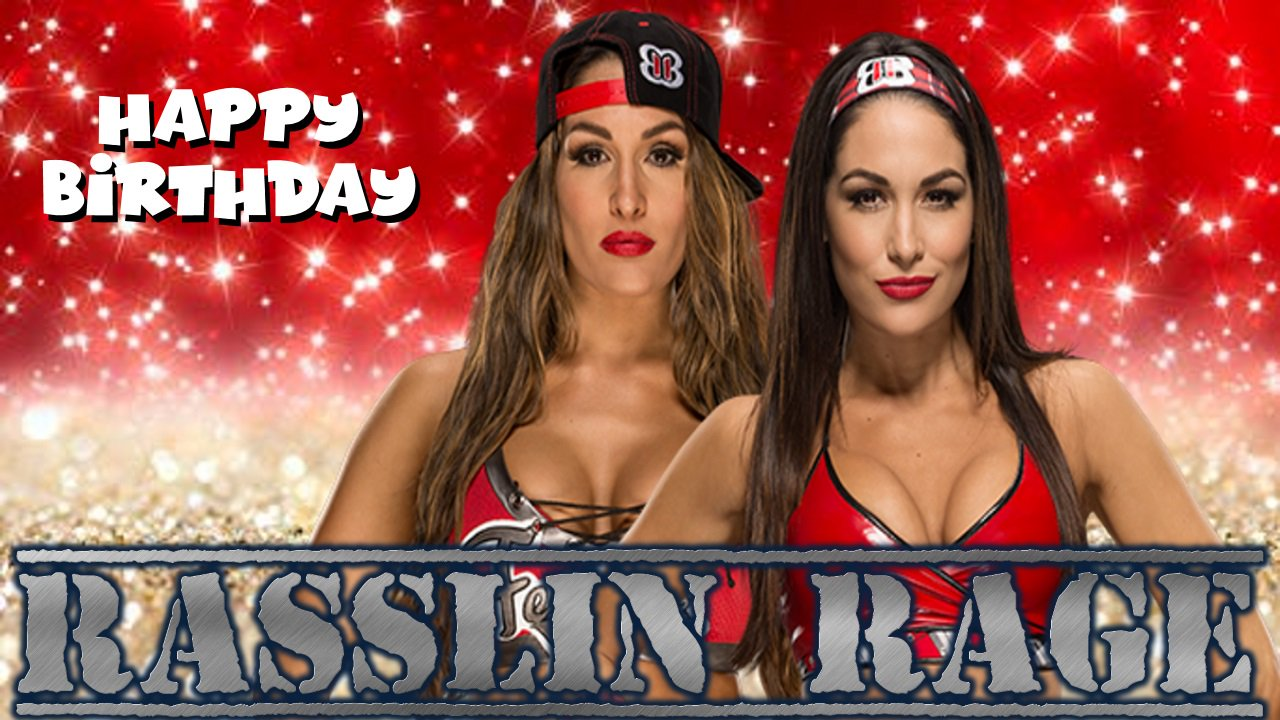 Happy Birthday to Nikki and Brie Bella!
