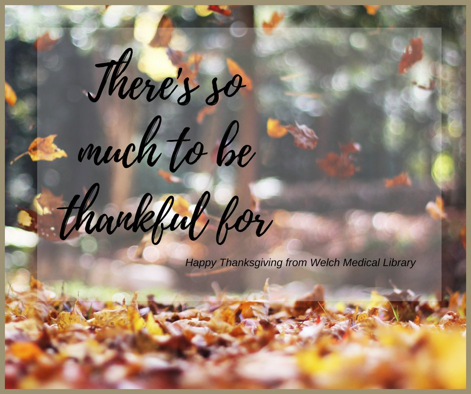 Welch Library On Twitter Happy Thanksgiving From Welch Medical