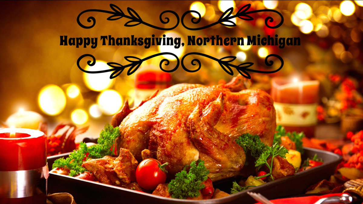 9 10 News On Twitter Happy Thanksgiving Northern Michigan Have A Safe Fulfilling Holiday 910News