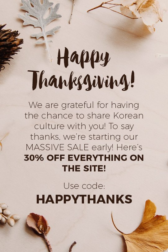 Inspire Me Korea On Twitter Happy Thanksgiving We Are Grateful For Having The Chance To Share Korean Culture With You To Say Thanks We Re Starting Our Massive Sale Early
