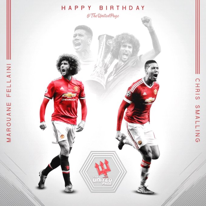 Happy birthday to Marouane Fellaini and Chris Smalling!