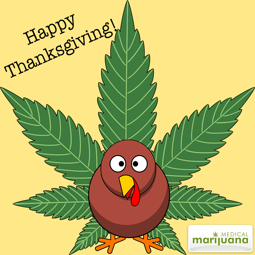 Medical Marijuana On Twitter Wishing You All A Happy And Healthy Thanksgiving
