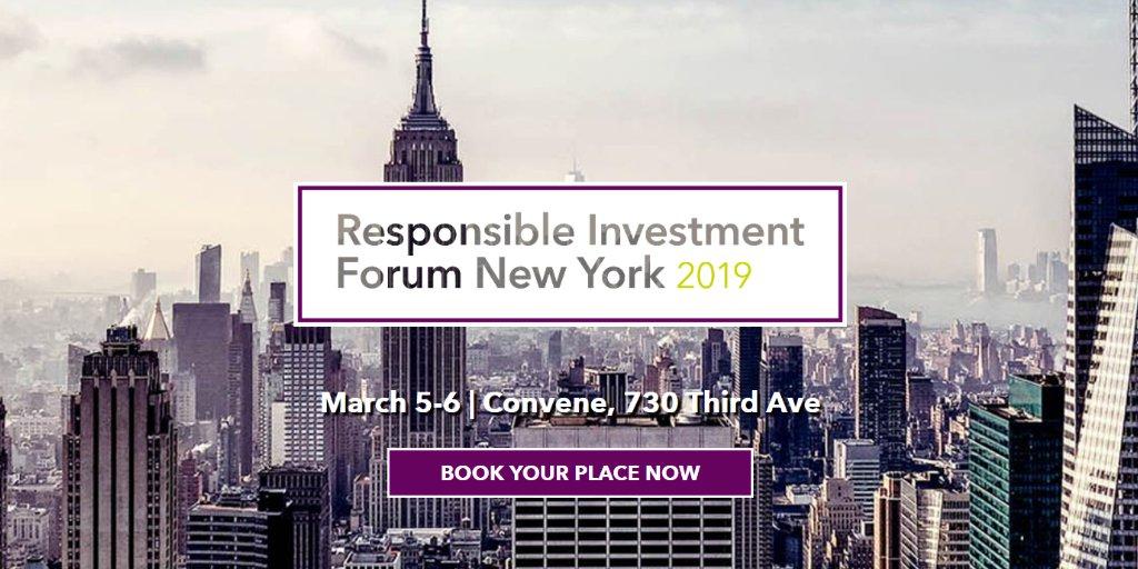 Responsible Investment Forum New York 2019 March 5-6 | Convene, 730 Third Ave https://bit.ly/2DSImKZ