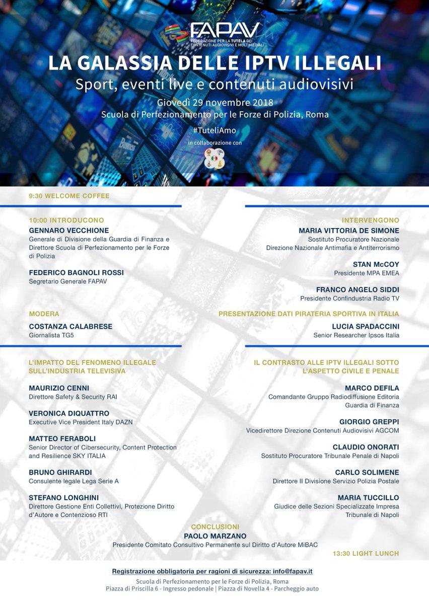 Finalmente sveliamo il programma del primo evento italiano interamente dedicato al fenomeno delle #IPTV illegali. Promosso da #FAPAV in collaborazione con la Scuola di Perfezionamento per le Forze di Polizia. Ci vediamo a Roma il 29 novembre a partire dalle ore 9:30.
