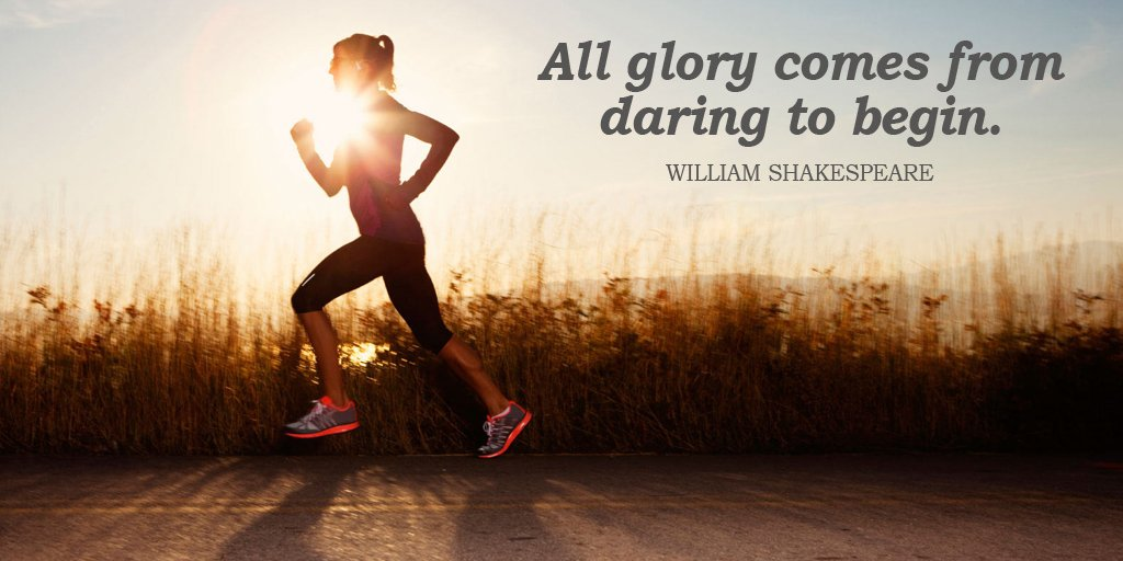 All glory comes from daring to begin. - William Shakespeare #quote