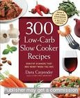 300 Low-Carb Slow Cooker Recipes: Healthy Dinners that are Ready When You Are. $ https://t.co/hpZY08anVF https://t.co/KvmQYuegYB