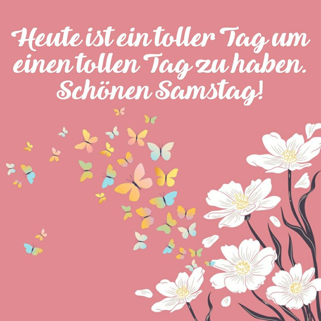 Ich Wünsche Euch Allen Einen Schönen Samstag Tweet Added By Bianka