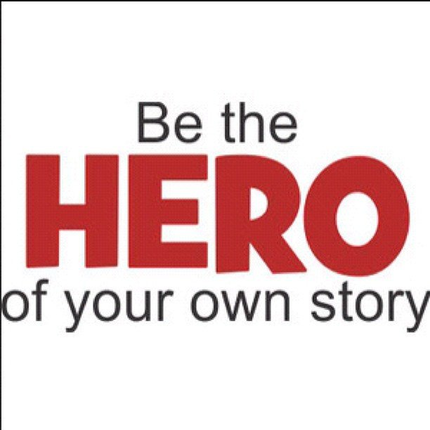 Ravi Tangri Csp On Twitter Be The Hero Of Your Own Story