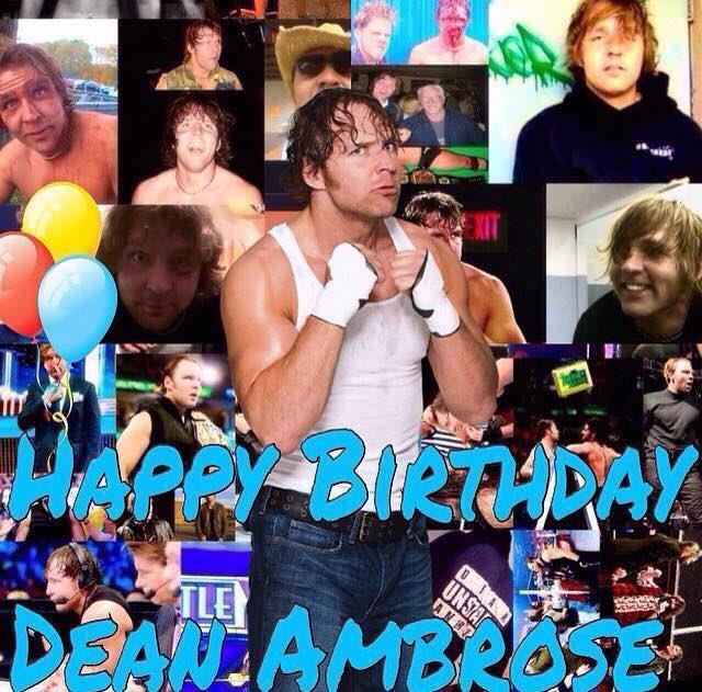 Happy 33rd Birthday Dean Ambrose