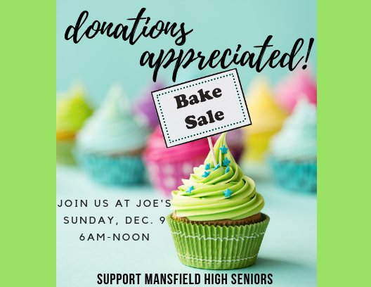 Join us at Joe's Sunday, Dec 9th for our Bake Sale! Proceeds go to MHS Senior Class.