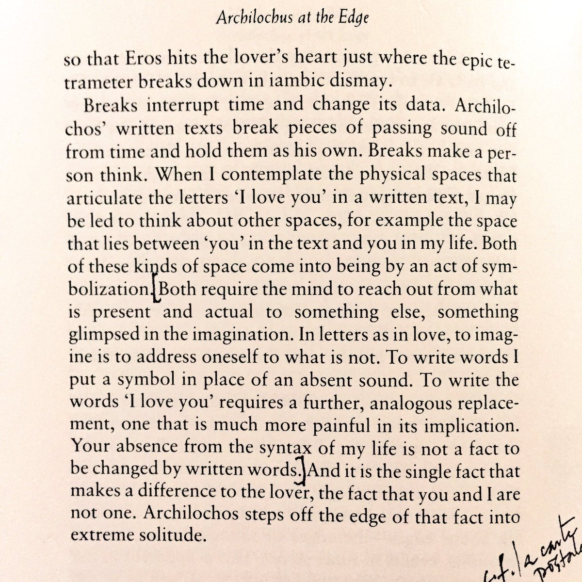 &quot;Your absence from the syntax of my life is not a fact to be changed by written words.&quot;  -Anne Carson on Archilochus,  in Eros the Bittersweet #everynightapoem #ofsorts <br>http://pic.twitter.com/0kgbwfnEt9